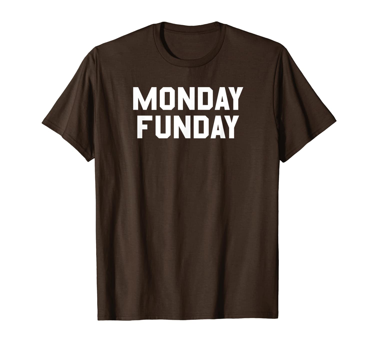Monday Funday Sarcastic Work Week and Football Love T-Shirt-ANZ