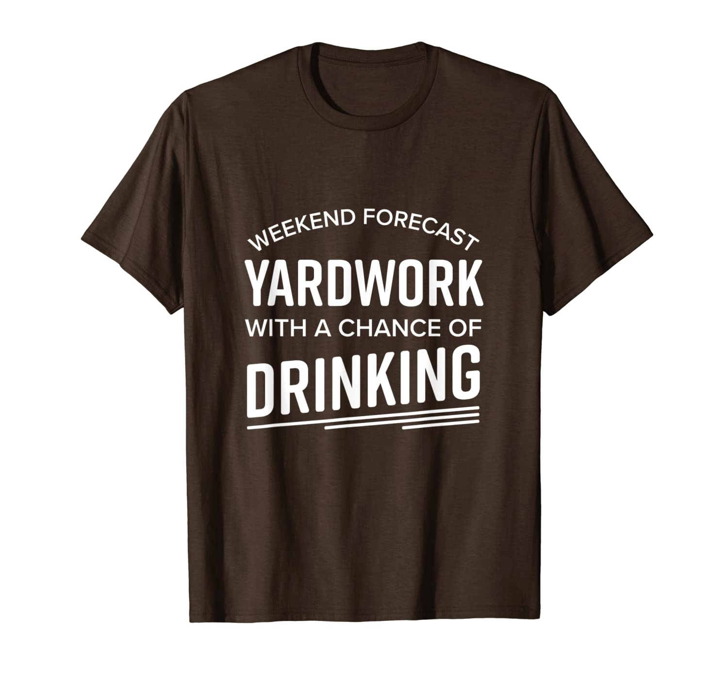 Yardwork with a Chance of Drinking The Funny T Shirt-TH