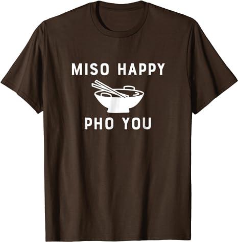 Miso Happy Pho You Vintage T Shirt Vietnamese Noodle Food T-Shirt
