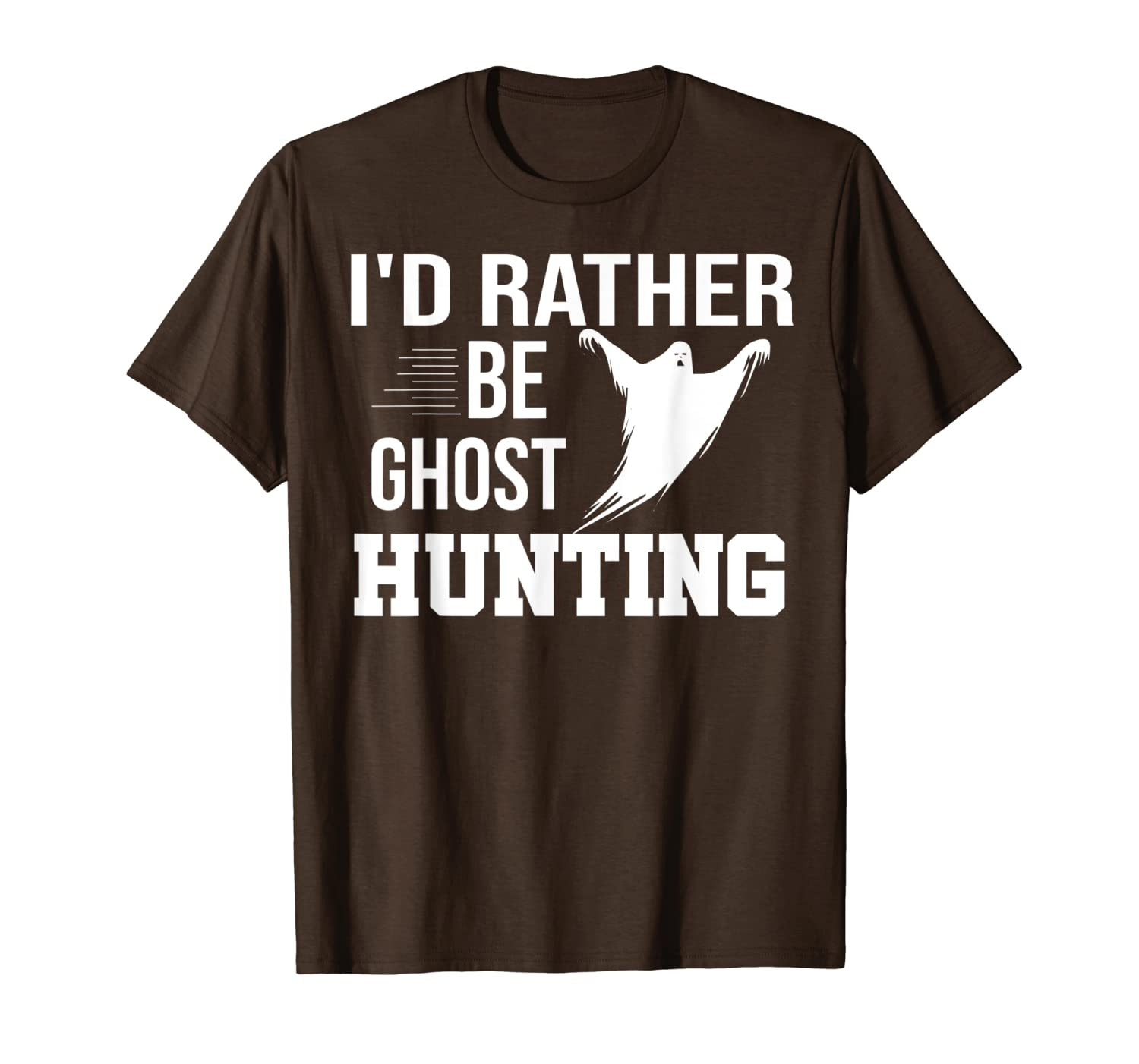 Id Rather Be Ghost Hunting Shirt Ghost Hunter Ghosting Gift T-Shirt Unisex Tshirt