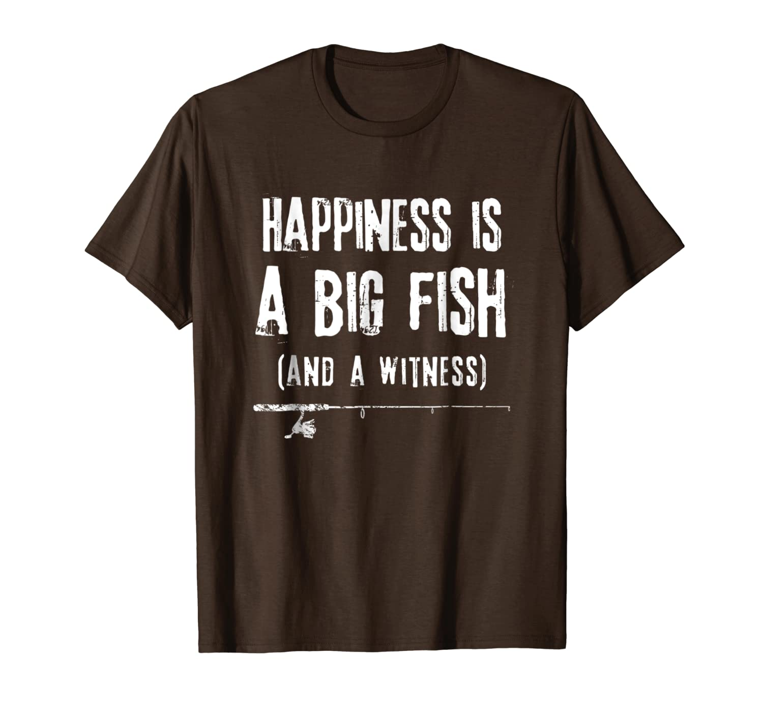 Happiness is A Big Fish & A Witness Shirt Funny Fishing Gift Unisex Tshirt
