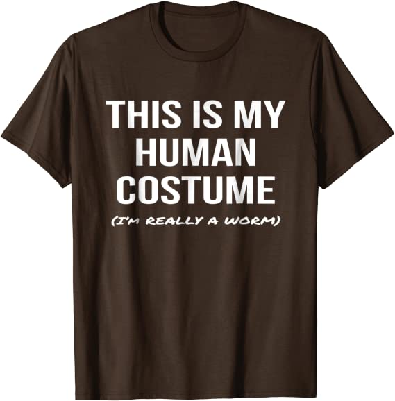This Is My Human Costume Im Really a Worm Shirt Cosplay Tee
