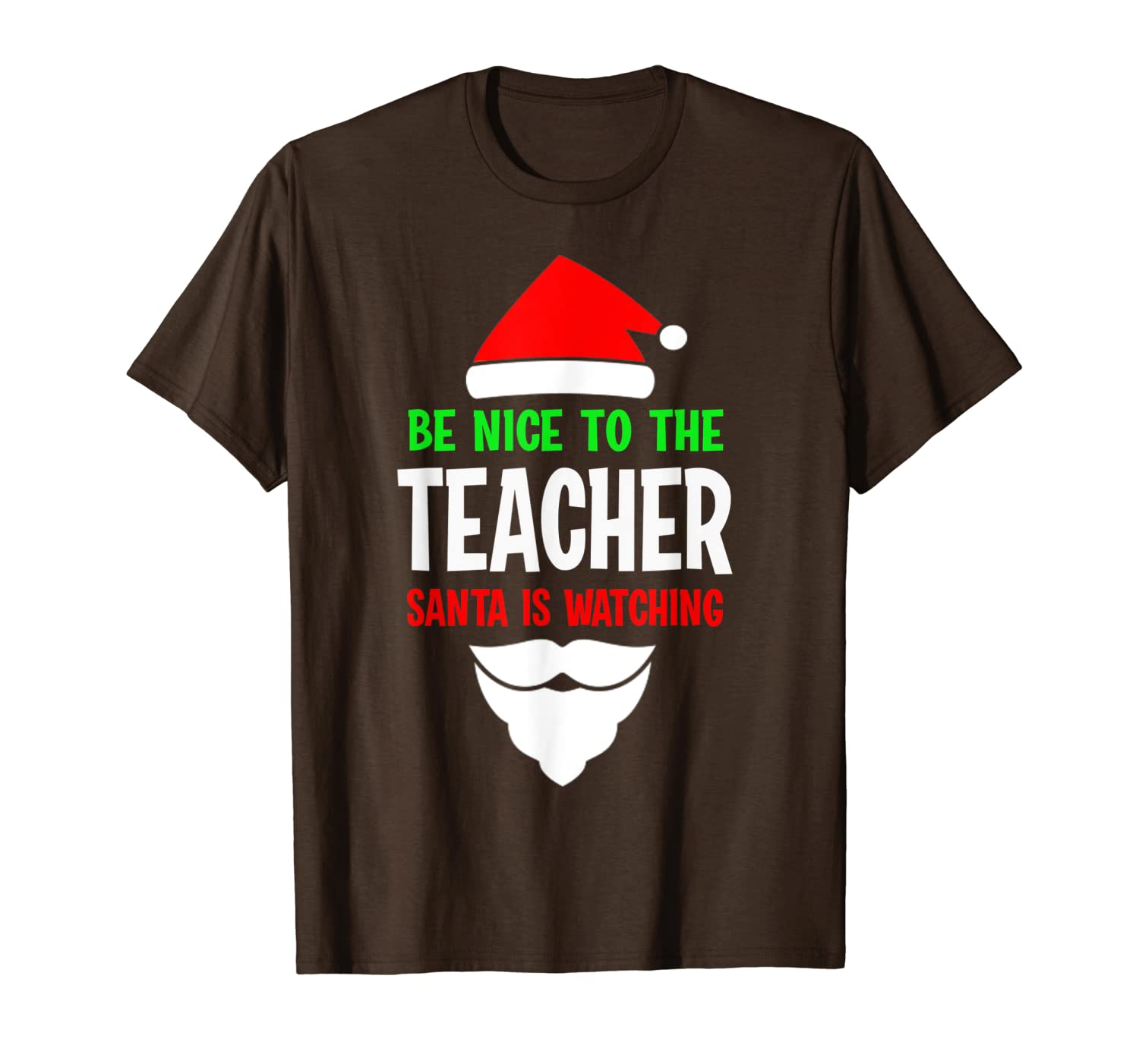 Be Nice To The Teacher Santa Is Watching Xmas Gifts T-Shirt-TH
