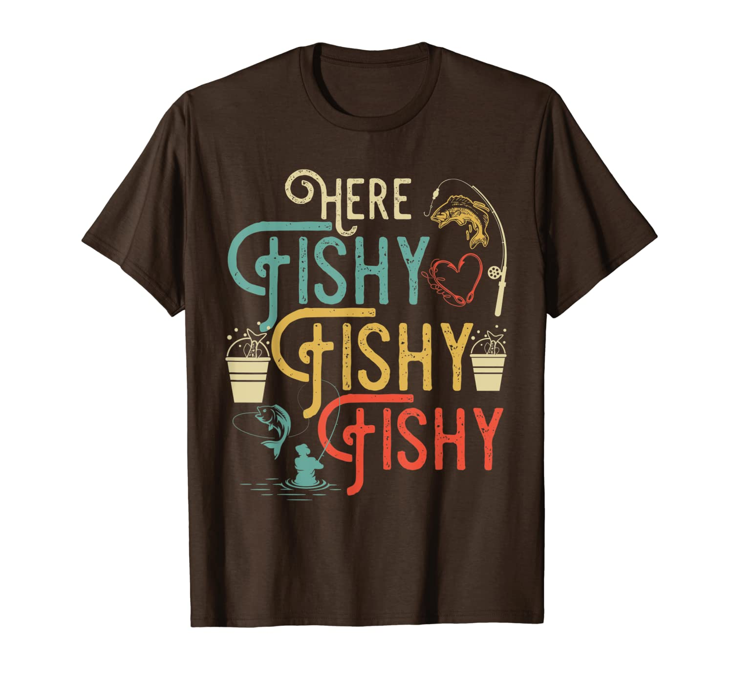 Here Fishy Fishy Fishy T-Shirt Best Humor Fishing Gifts Unisex Tshirt