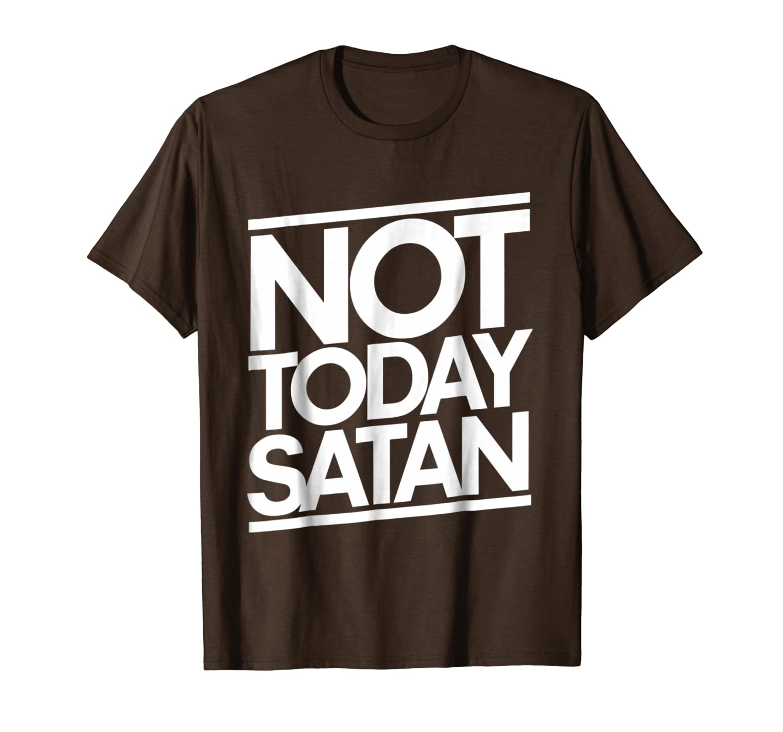Not today Satan shirt funny t-shirt nope not today-TH