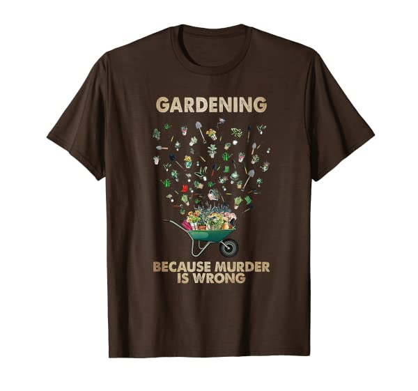 Mother's Day Gardening Because Murder Is Wrong Farmer Mom T-Shirt