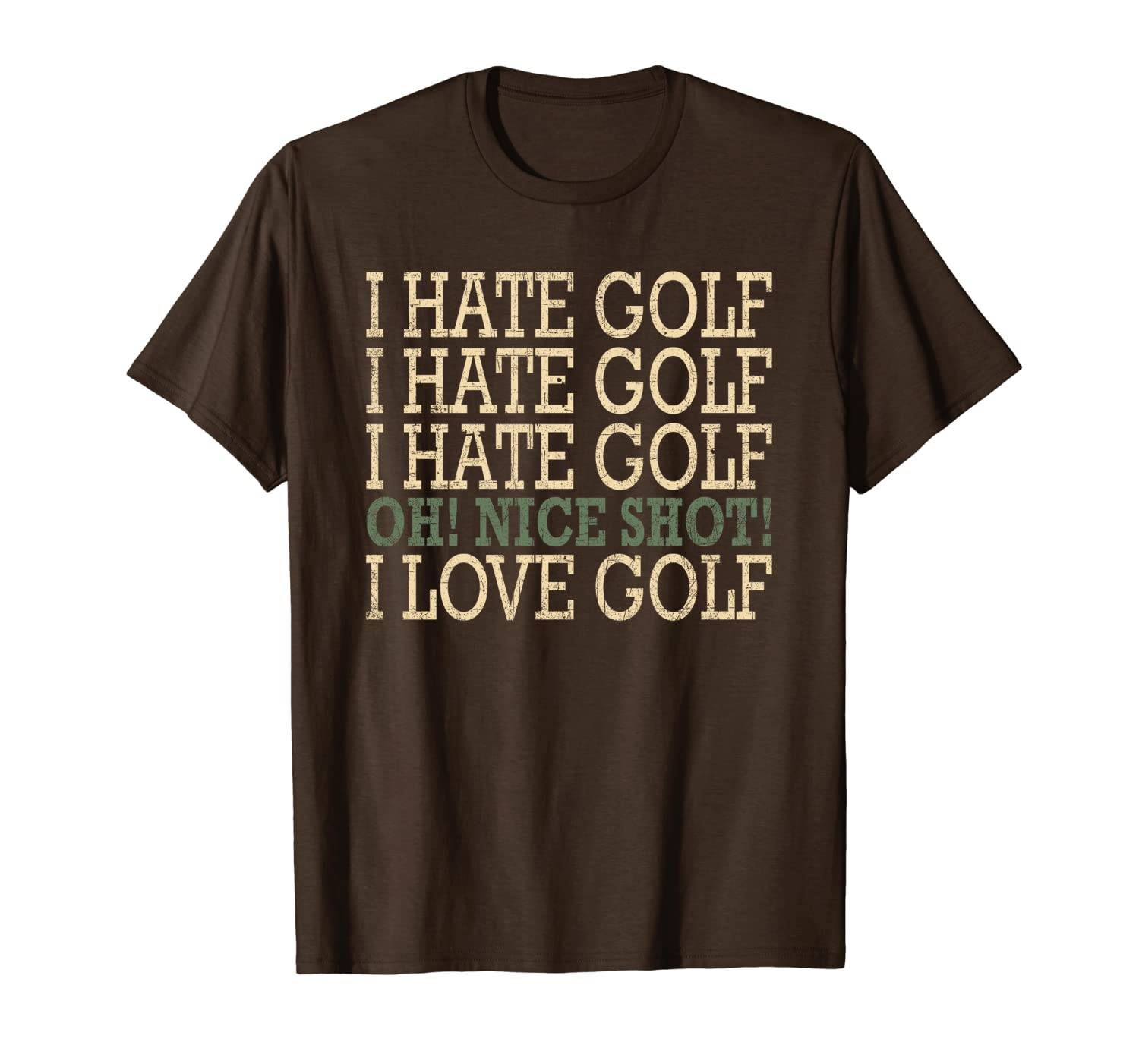 Funny-I Hate Golf-Oh Nice Shot-I Love Golf Humor T-Shirt-TH