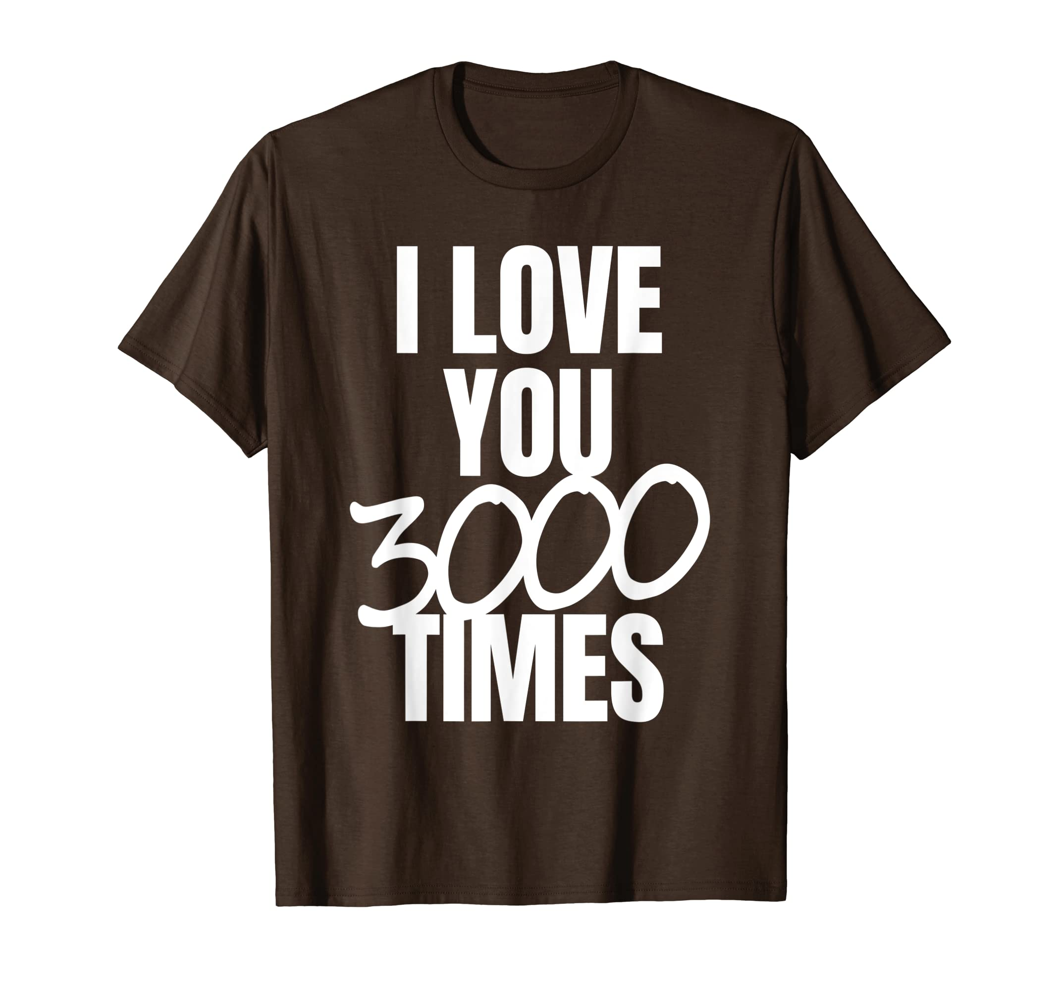 f7153c924 Amazon.com: I Love You 3000 Times Quote T-Shirt: Clothing