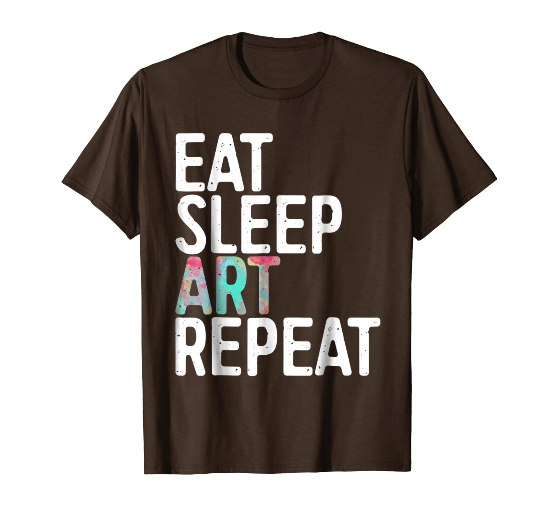 Eat Sleep Art Repeat T-Shirt Funny Artist Creative Gift