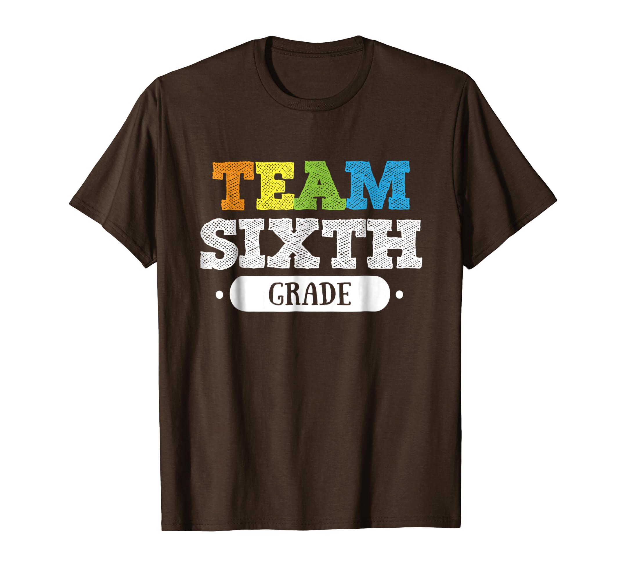 6th Grade Teacher Team 6th Grade T Shirt 1st Day of School