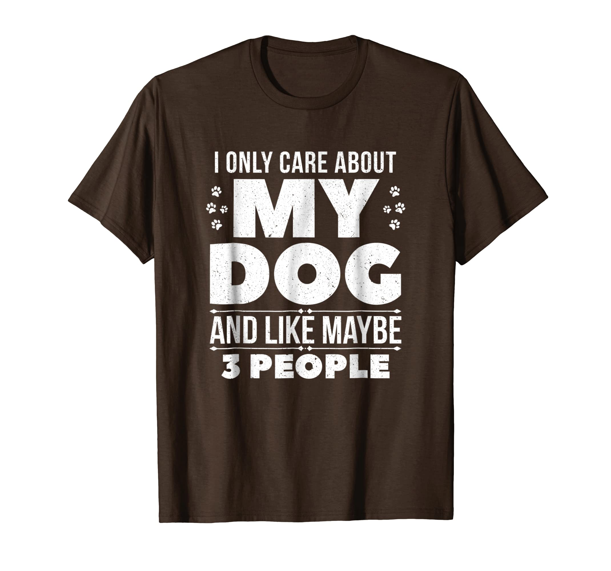 I Only Care About My Dog And Maybe 3 People Funny Shirt-AZP