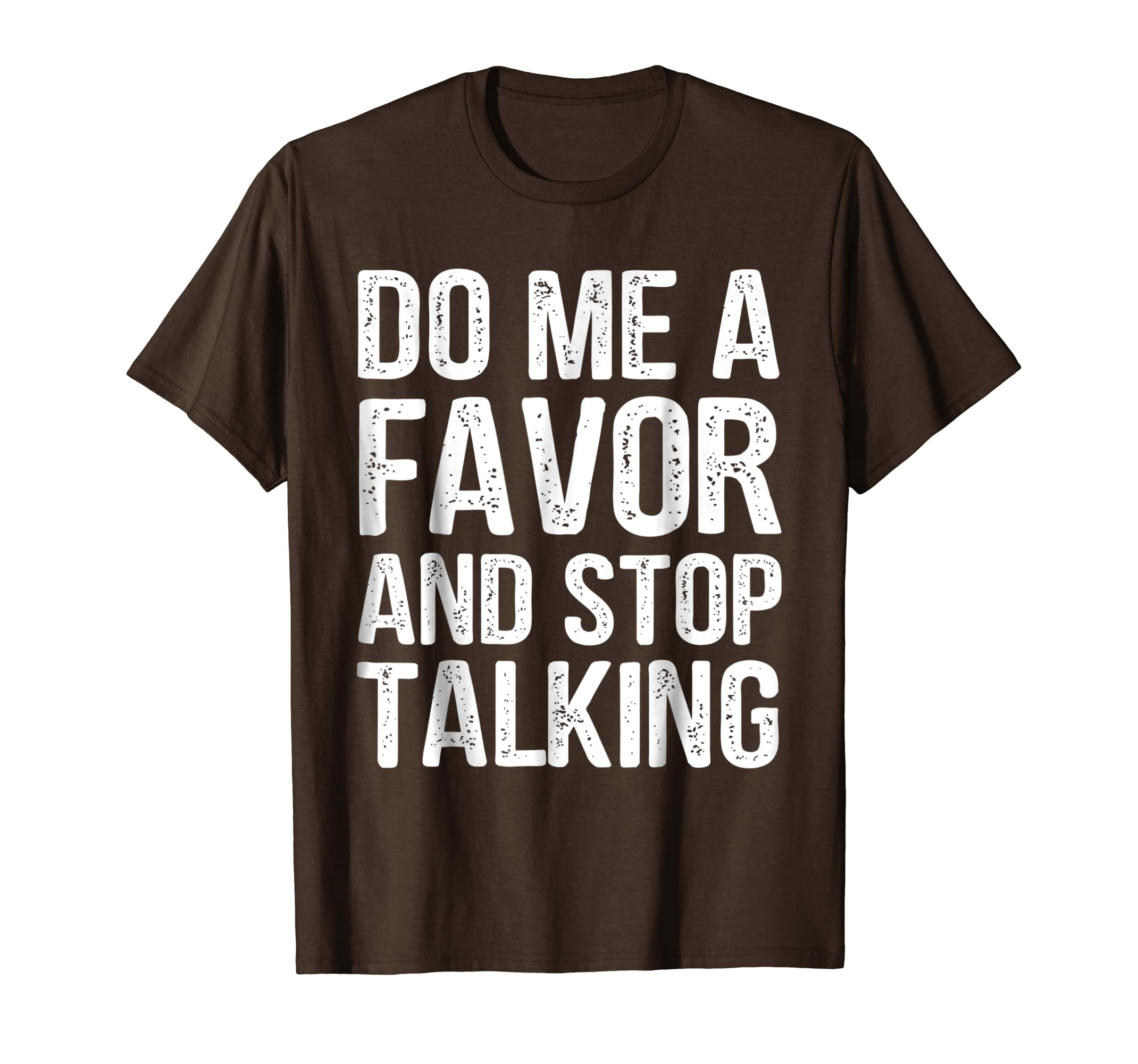 Do Me A Favor And Stop Talking-fa