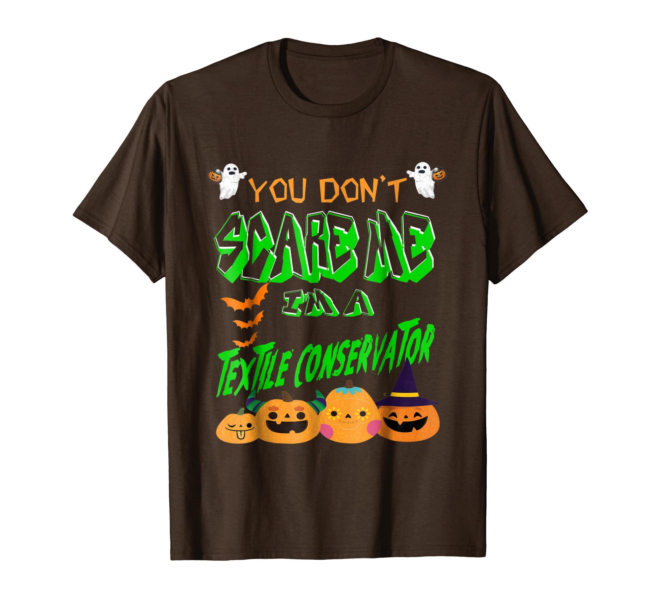 You Don't Scare Me I'm A Textile Conservator T shirt-ln