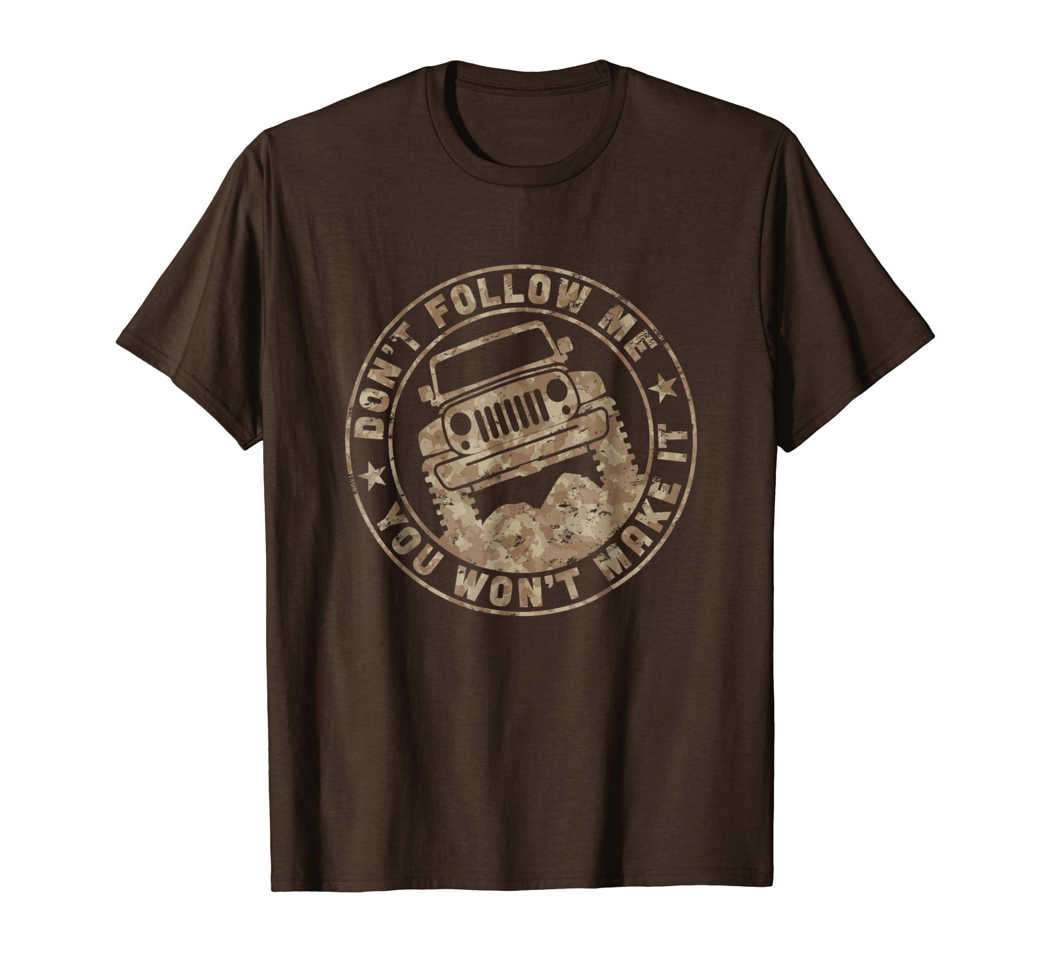 a5cfe438 Don't Follow Me You Won't Make It Jeep Camouflage T-Shirt-fa — Kuxovo
