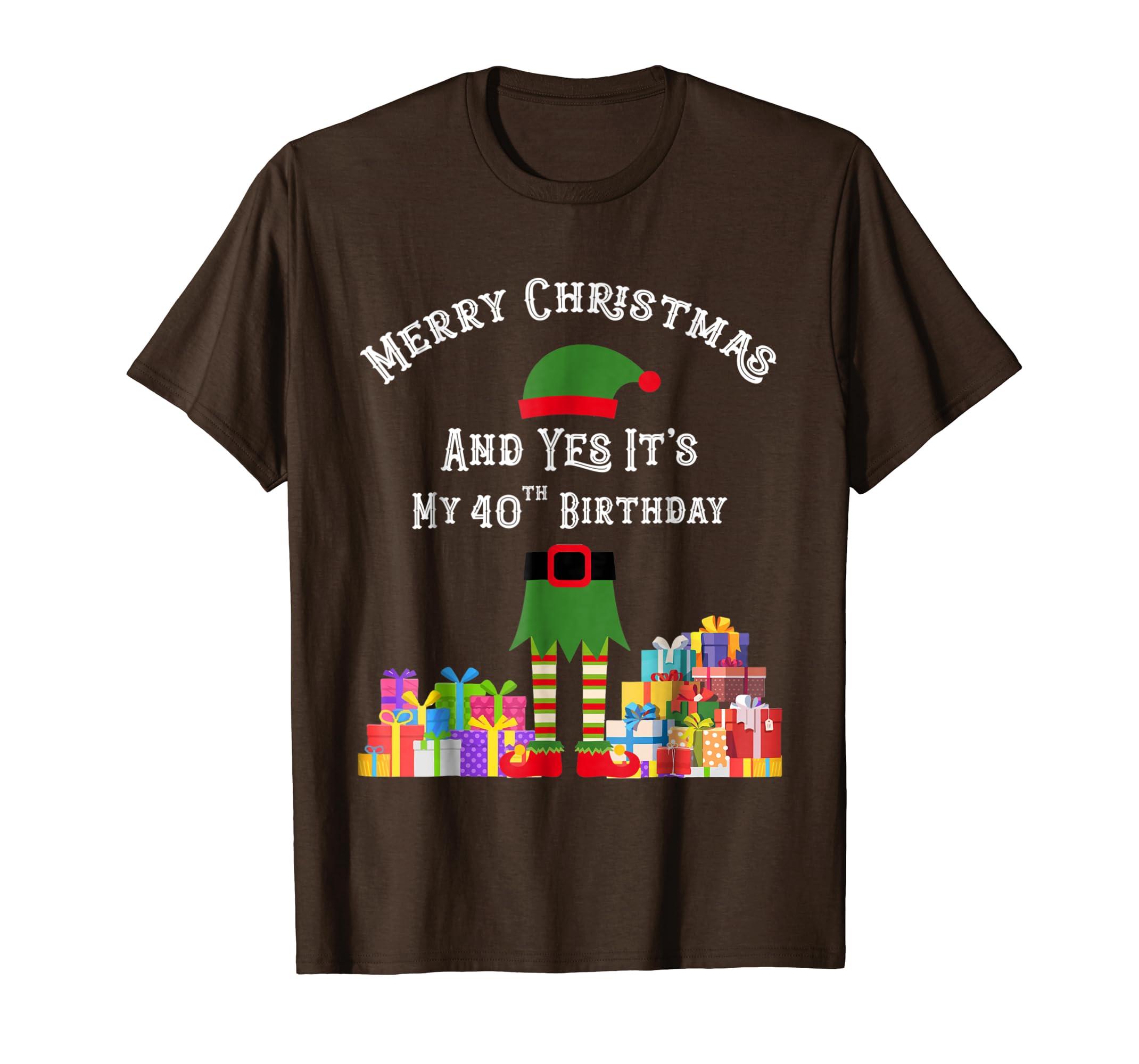 Merry Christmas And Yes, It's My 40th Birthday Elf Tshirt-Teechatpro