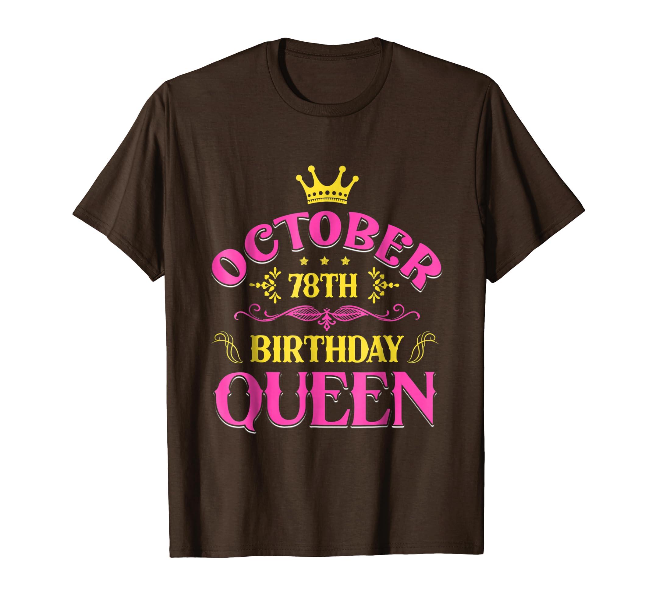 October 78th Birthday Queen Shirt Birthday Gift For Women-SFL