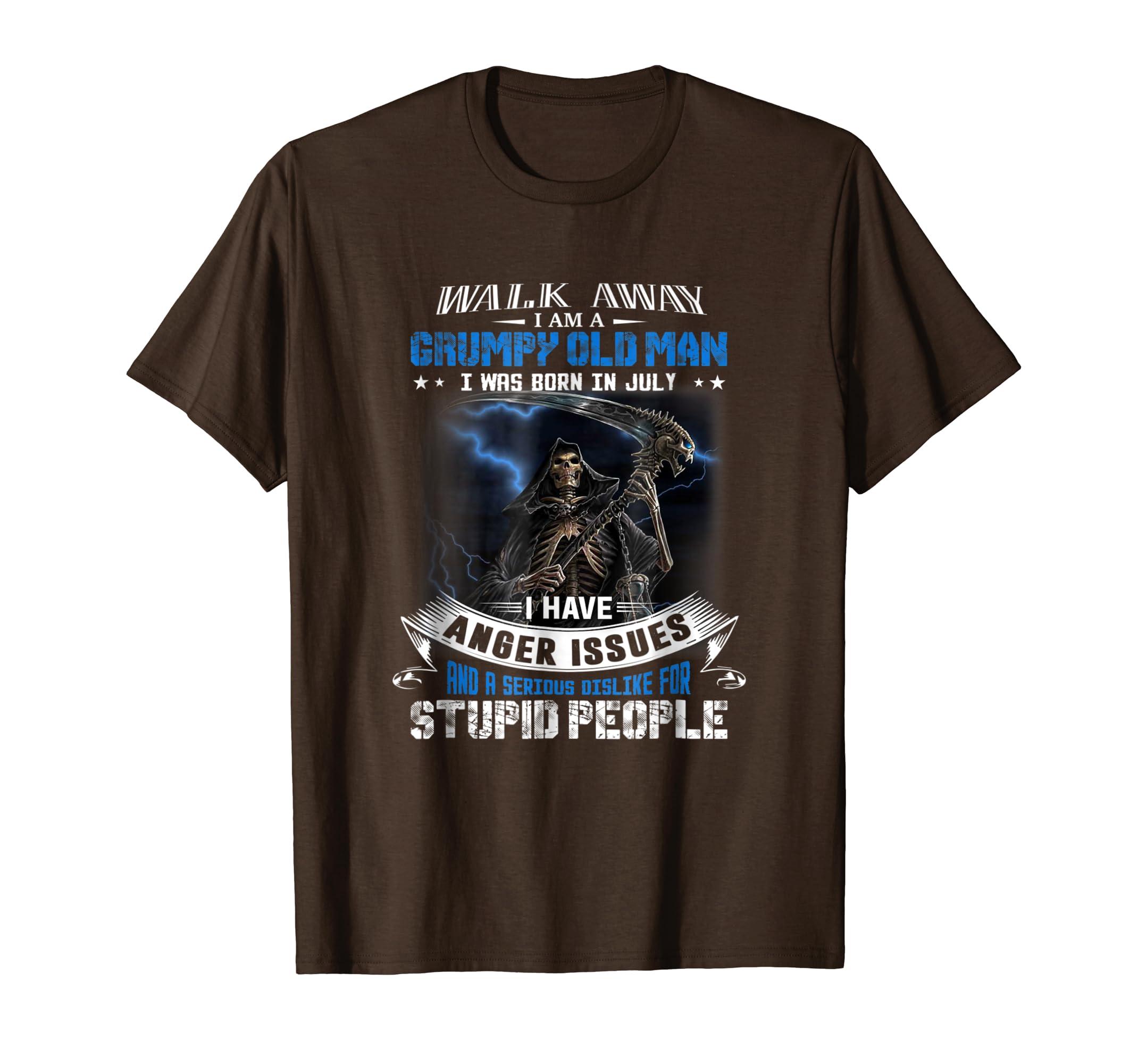 5eda1af4 Amazon.com: walk away i am a grumpy old man i was born in July I Have An:  Clothing