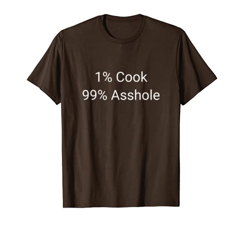 1 Cook 99 Asshole Funny Sarcastic Chef Baker Gift T-Shirt