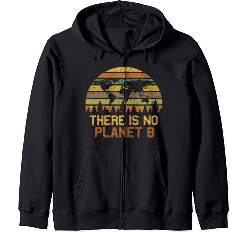 Earth Day Vintage Hoodie   There Is No Planet B Zip Hoodie