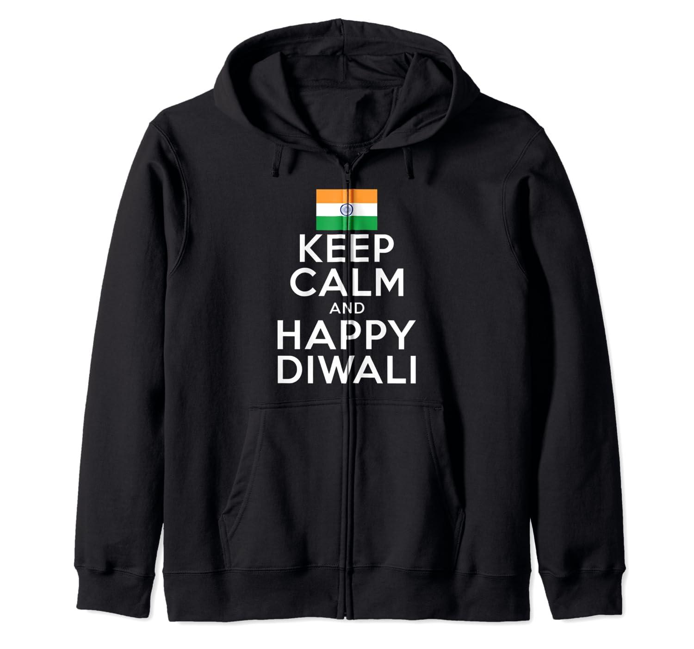 Keep Calm And Happy Diwali India Flag Hindu Festival Holiday Zip Shirts