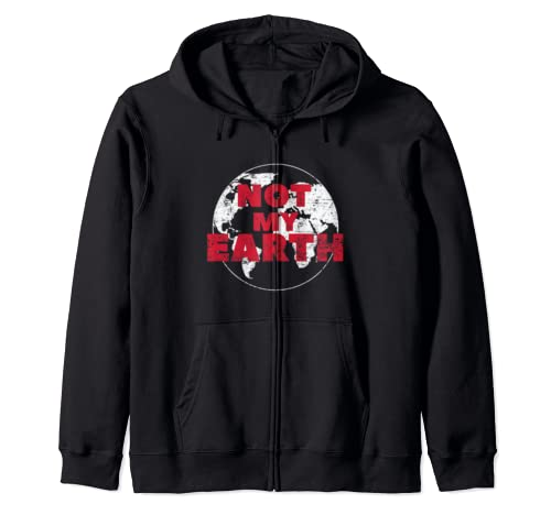 Flat Earth Not My Earth Government Conspiracy Zip Hoodie