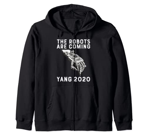 The Robots Are Coming Andrew Yang 2020 President Automation Zip Hoodie