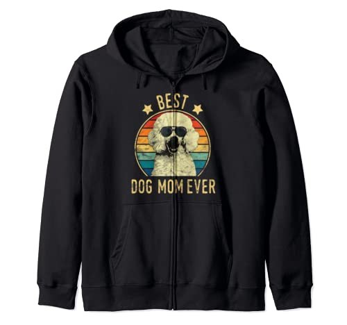 Best Dog Mom Ever Poodle Mother's Day Gift Zip Hoodie