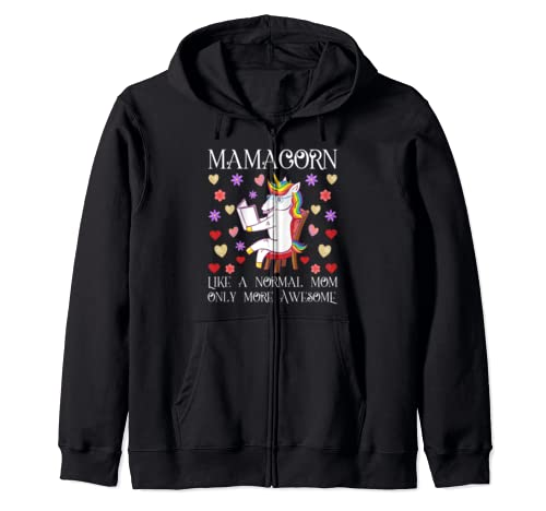 Unicorn Mom Mamacorn Like A Normal Mom Only Awesome Zip Hoodie