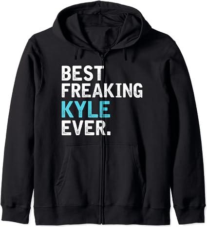 Best Freakin' KYLE ever, Gift for KYLE Zip Hoodie