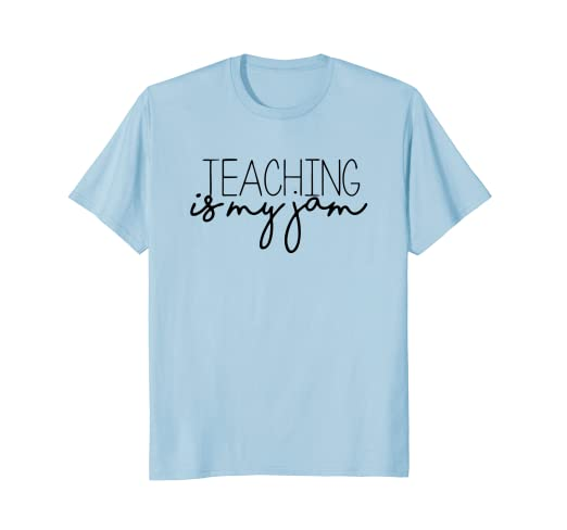3b826af31 Amazon.com: Teaching is My Jam - T-Shirt for Teachers: Clothing