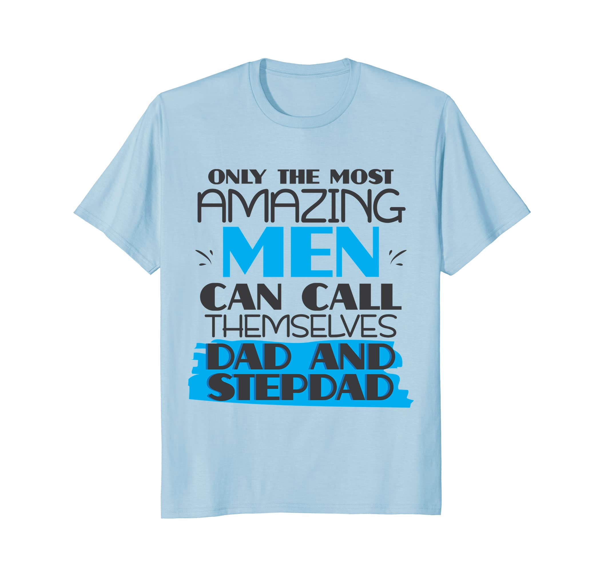 af5eb8b6af0 Only Most Amazing Men Call Dad Stepdad T-shirt Funny Gift-anz