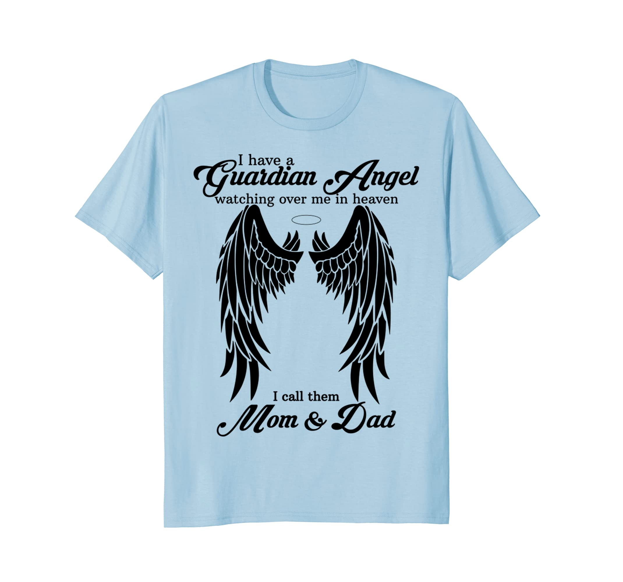 a7300291 I Have a Guardian Angel I Call Them Mom and Dad Tshirt-anz ⋆ Anztshirt