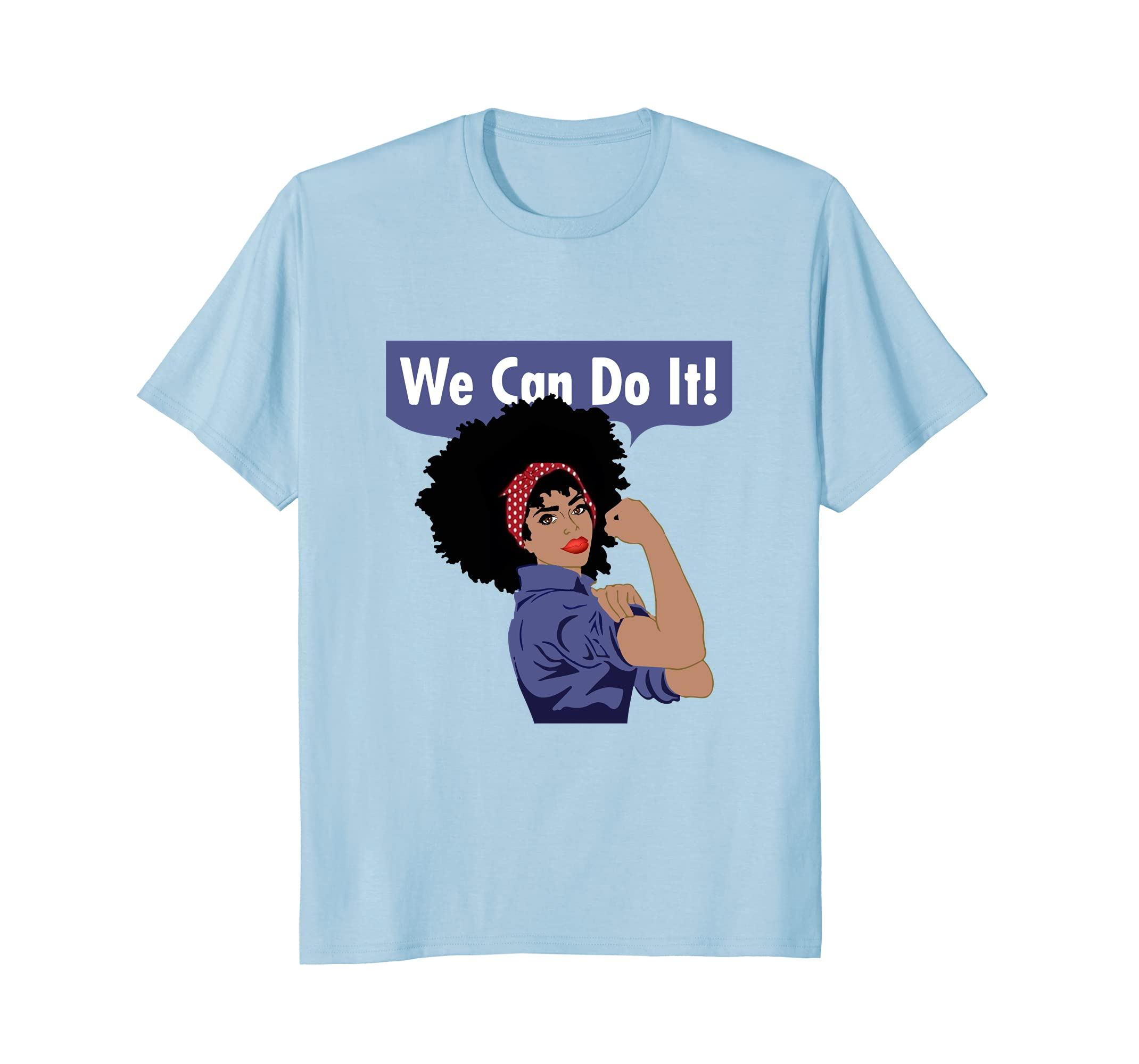 Black Afro Word Art Natural Hair Rosie | We Can Do It Shirt-ah my shirt one gift