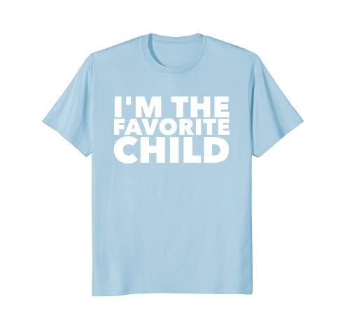 Im The Favorite Child Family Happy Birthday T Shirts Adults