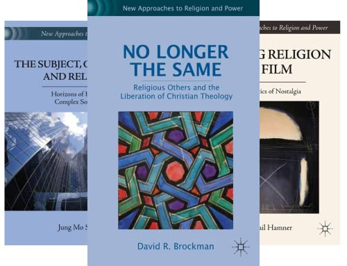 New Approaches to Religion and Power (25 Book Series)