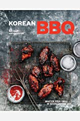 Korean BBQ: Master Your Grill in Seven Sauces [A Cookbook] Kindle Edition