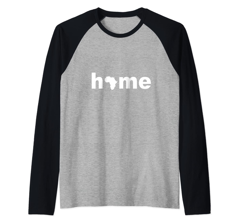 My Home Is Africa Black Pride T-Shirt Raglan Baseball Tee