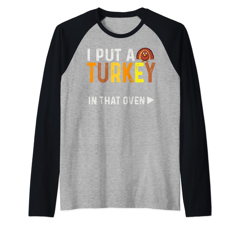 I Put A Turkey In That Oven Pregnancy Thanksgiving Raglan Baseball Tee
