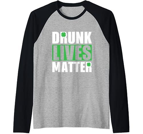 Drunk Lives Matter Irish Funny St Patricks Day Gift Raglan Baseball Tee
