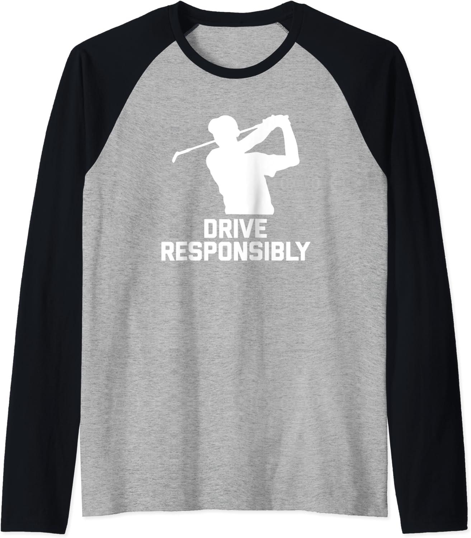 Funny Golf Shirt: Drive Responsibly funny golfing Now free shipping Raglan wholesale T-Shirt