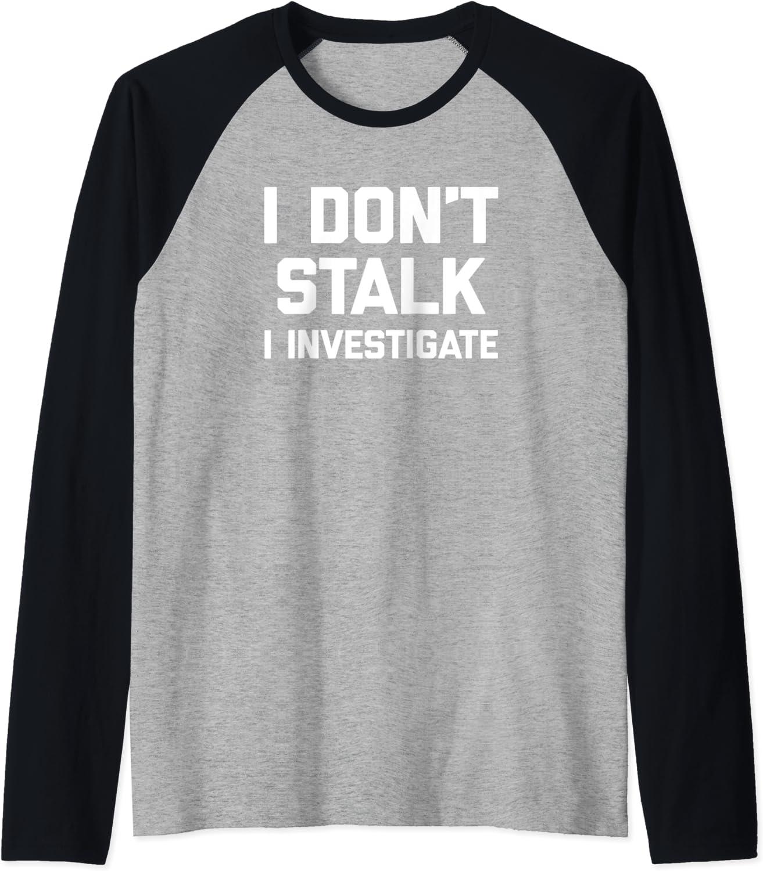 I 2021 new Don't Stalk Atlanta Mall Investigate T-Shirt funny saying Raglan stalker