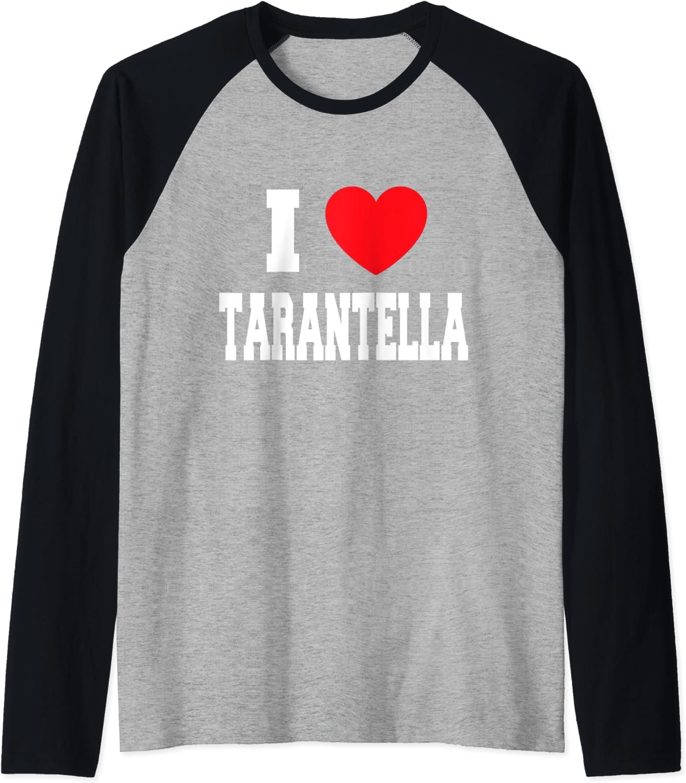 I Love Tarantella 1 Ranking TOP5 year warranty Tee Raglan Baseball