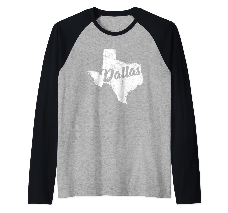 Dallas Texas Texan Native State Pride Gift Raglan Baseball Ts Shirts