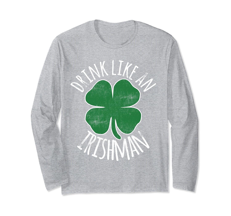 St. Patrick's Day Irish Funny Beer Drinking Green Shamrock Long Sleeve T-Shirt-Awarplus