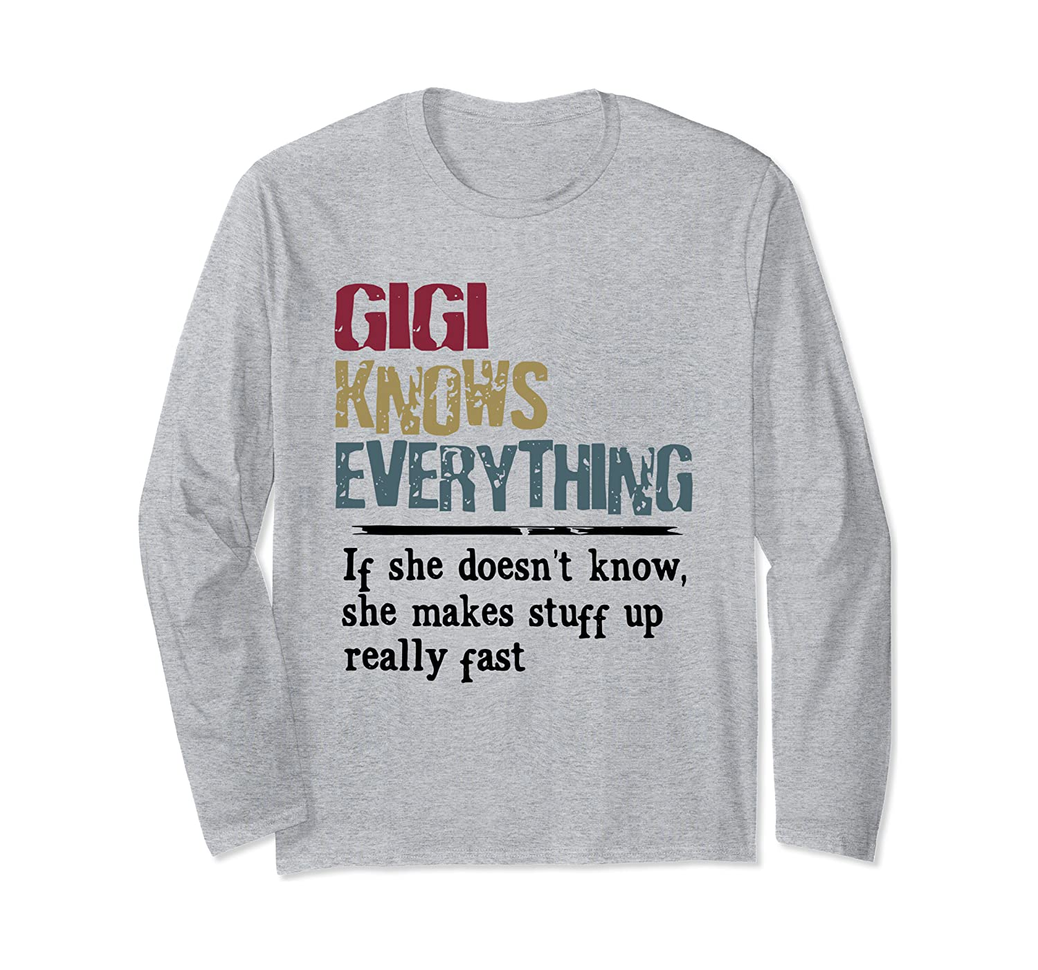 Gigi Knows Everything If She Doesn't Know Gift Long Sleeve T-Shirt-Awarplus