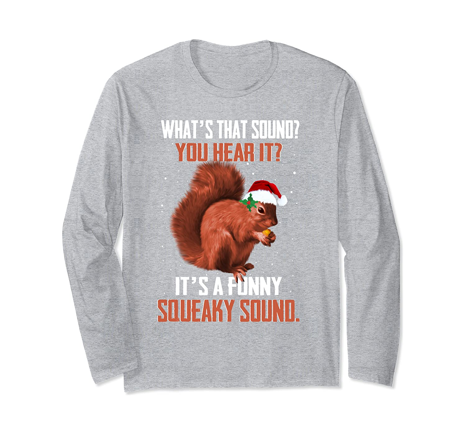 It's A Funny Squeaky Sound Christmas Squirrel Long Sleeve T-Shirt-Awarplus