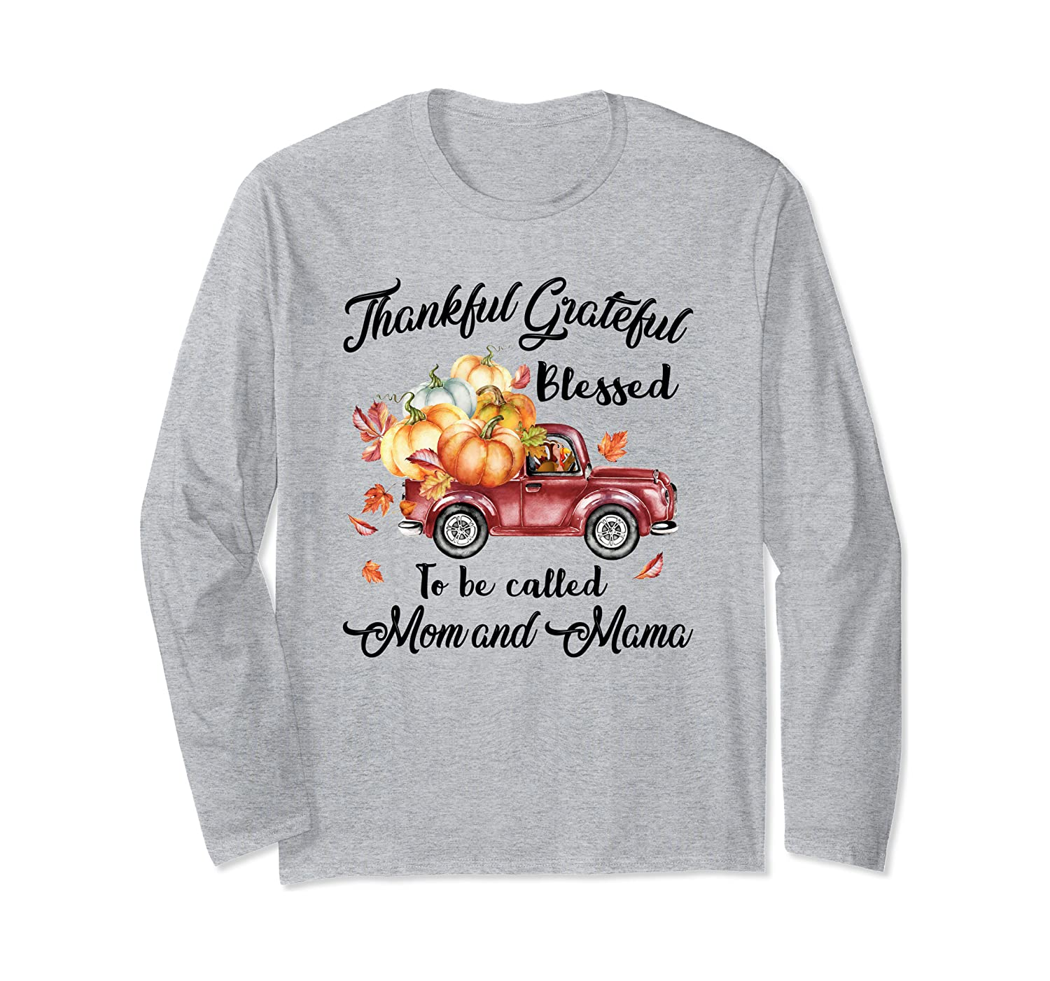 Blessed To Be Called Mom And Mama Thanksgiving Day Long Sleeve T-Shirt