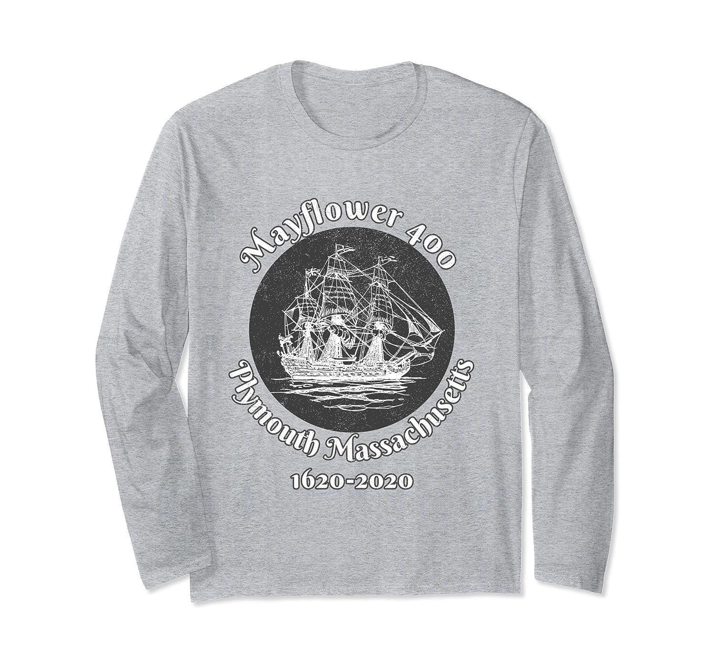Mayflower Plymouth Massachusetts 400 England Pilgrims 1620 Long Sleeve T-Shirt