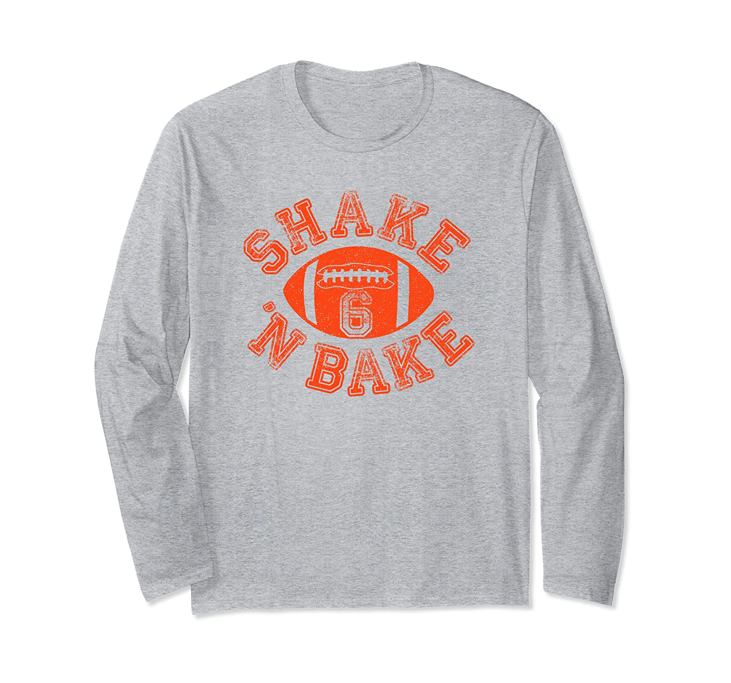 Cleveland Distressed Pro Football Fan Funny 6 | Shake N Bake Long Sleeve T-Shirt-TH