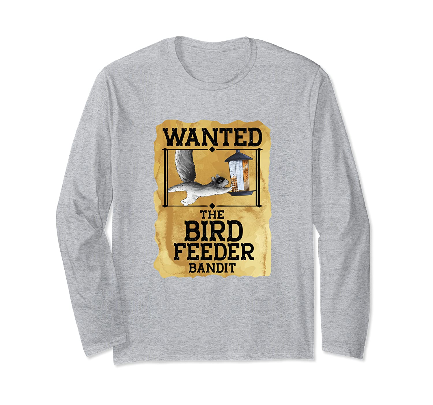 The Bird Feeder Bandit Funny Squirrel Bird Watching Gifts Long Sleeve T-Shirt